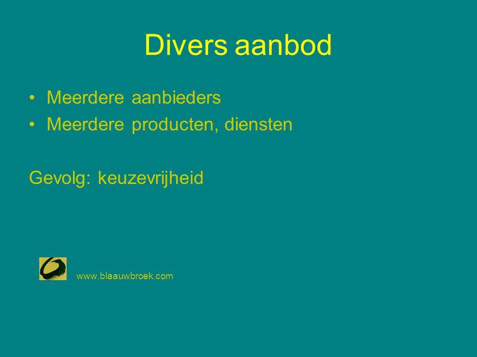 Divers aanbod Meerdere aanbieders Meerdere producten, diensten