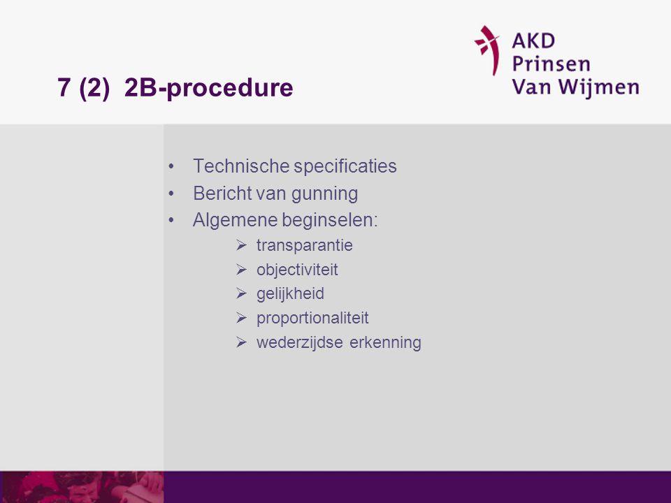 7 (2) 2B-procedure Technische specificaties Bericht van gunning