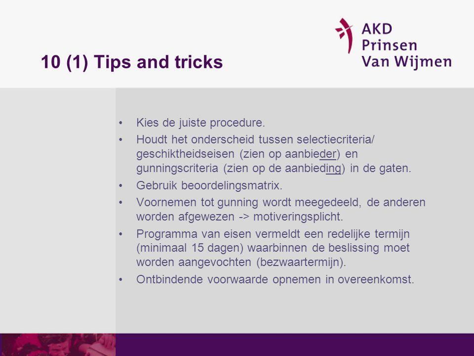 10 (1) Tips and tricks Kies de juiste procedure.