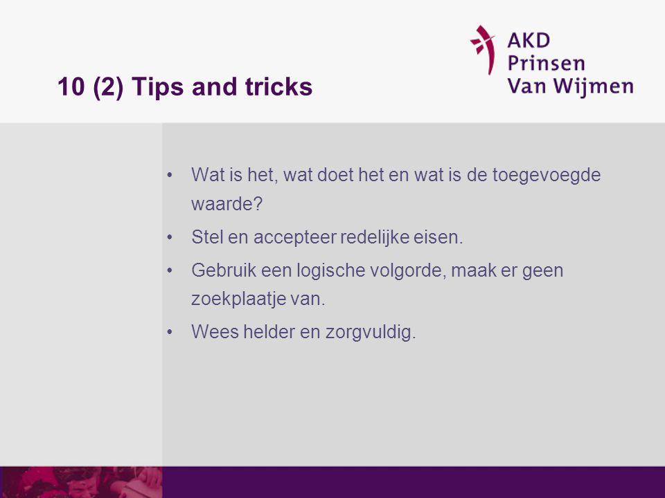 10 (2) Tips and tricks Wat is het, wat doet het en wat is de toegevoegde waarde Stel en accepteer redelijke eisen.