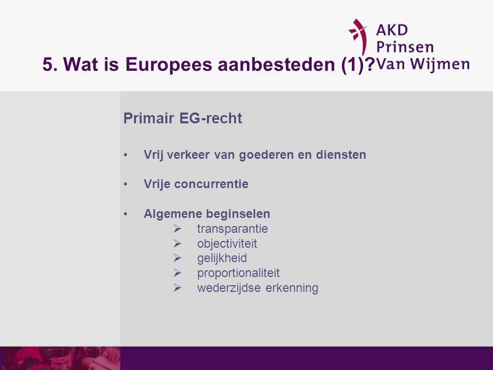 5. Wat is Europees aanbesteden (1)
