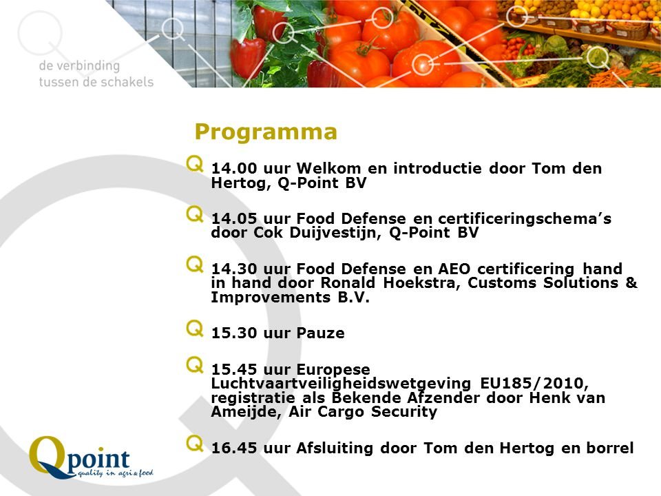 Programma 14.00 uur Welkom en introductie door Tom den Hertog, Q-Point BV.