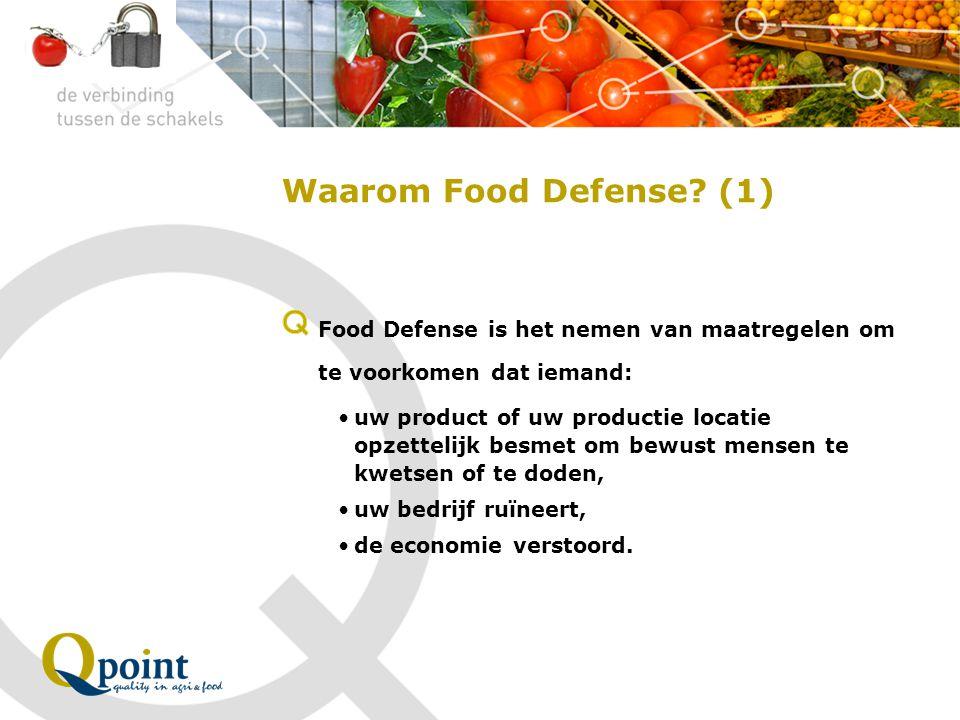 Waarom Food Defense (1) Food Defense is het nemen van maatregelen om te voorkomen dat iemand: