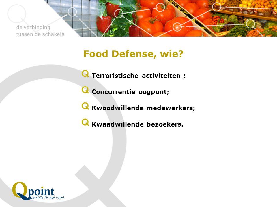 Food Defense, wie Terroristische activiteiten ; Concurrentie oogpunt;
