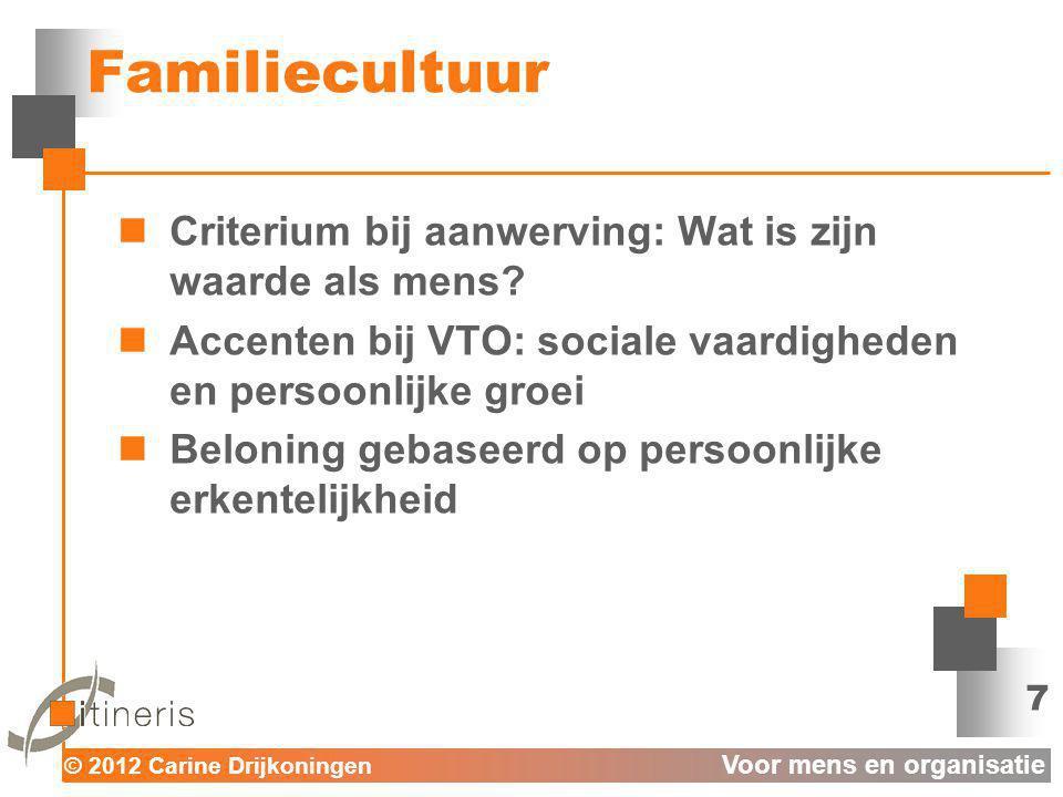 Familiecultuur Criterium bij aanwerving: Wat is zijn waarde als mens