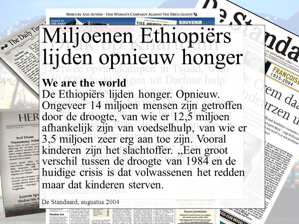 Miljoenen Ethiopiërs lijden opnieuw honger Druk op Khartoum