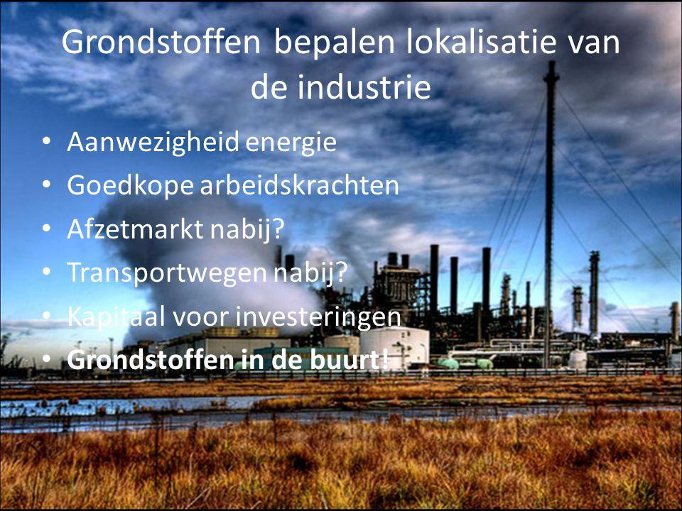 Grondstoffen bepalen lokalisatie van de industrie