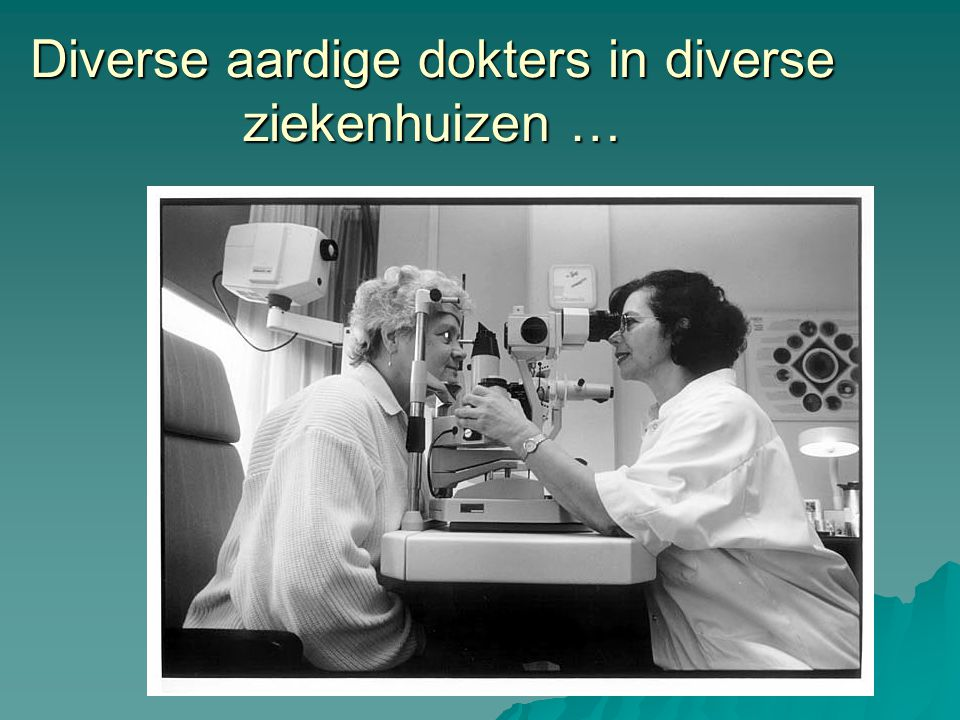 Diverse aardige dokters in diverse ziekenhuizen …