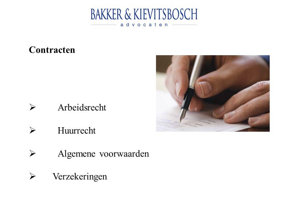 Contracten Arbeidsrecht Huurrecht Algemene voorwaarden Verzekeringen