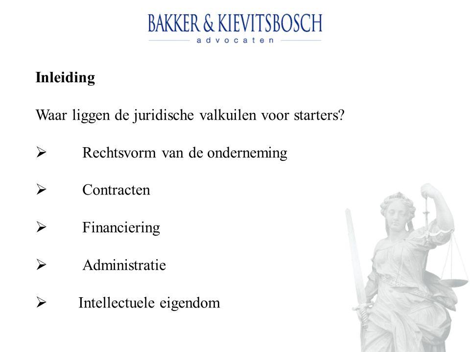 Inleiding Waar liggen de juridische valkuilen voor starters Rechtsvorm van de onderneming. Contracten.