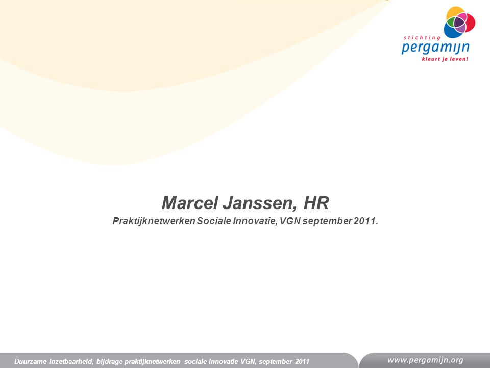 Praktijknetwerken Sociale Innovatie, VGN september 2011.