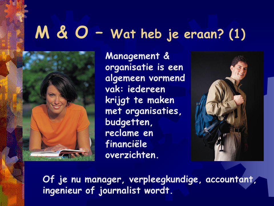 M & O – Wat heb je eraan (1)