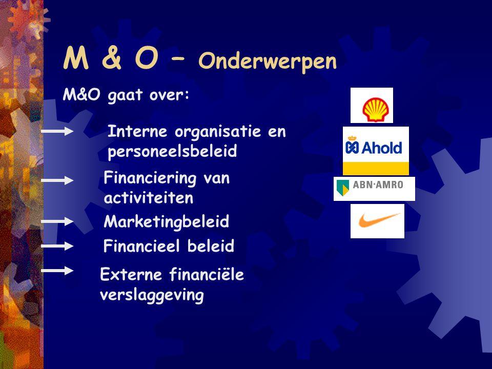 M & O – Onderwerpen M&O gaat over: