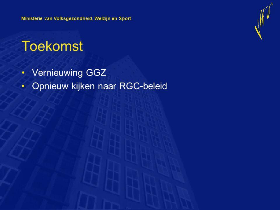 Toekomst Vernieuwing GGZ Opnieuw kijken naar RGC-beleid