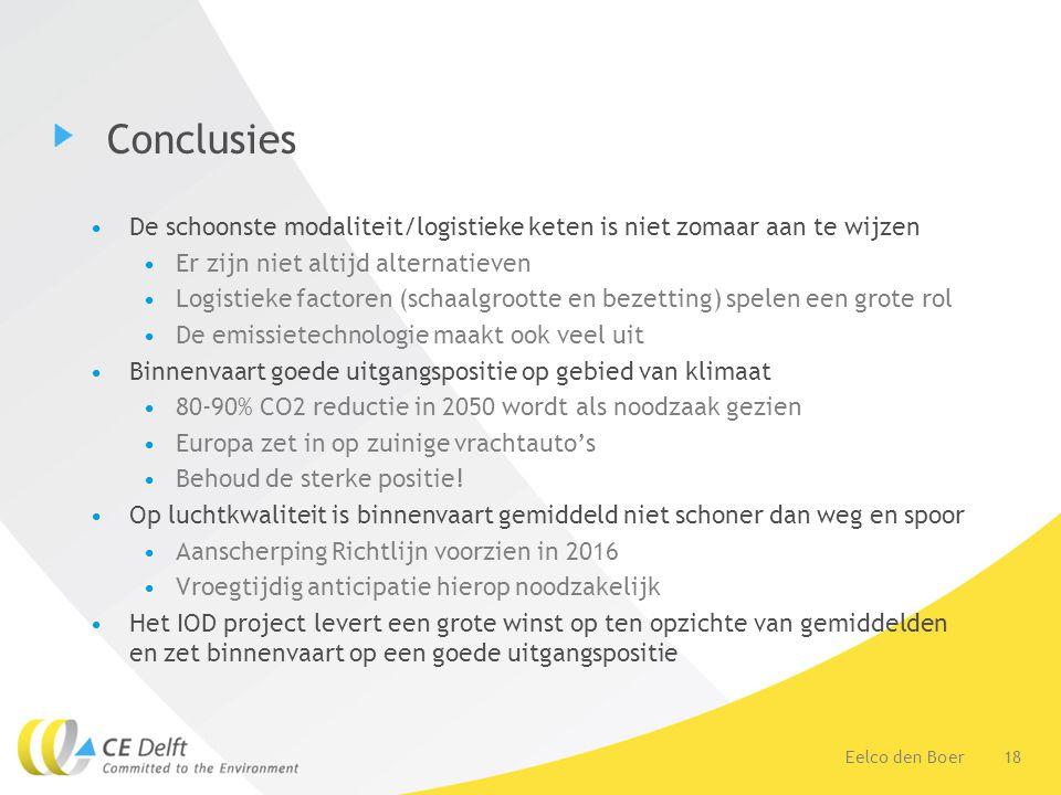 Conclusies De schoonste modaliteit/logistieke keten is niet zomaar aan te wijzen. Er zijn niet altijd alternatieven.