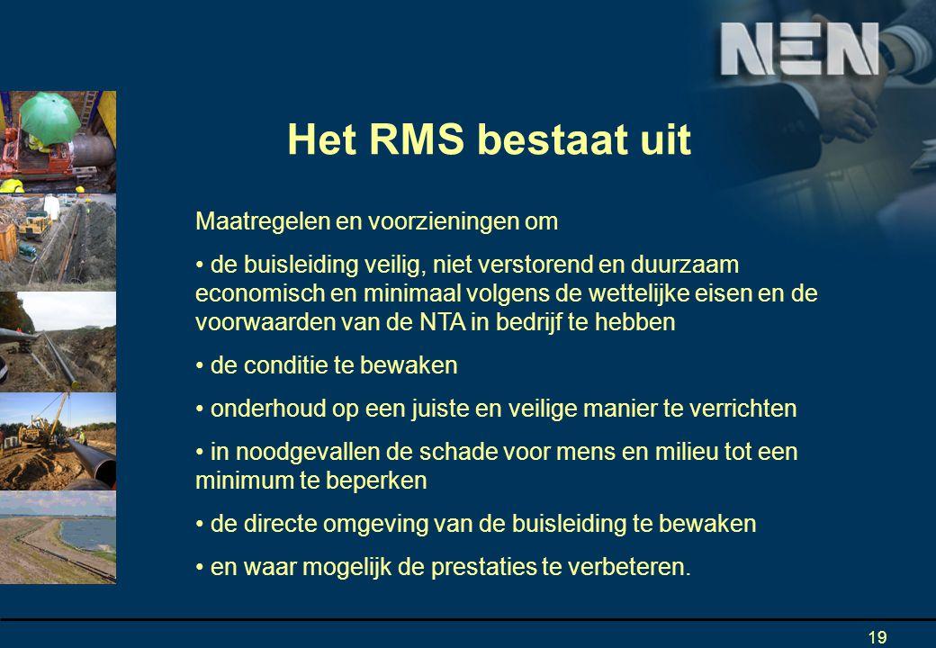 Het RMS bestaat uit Maatregelen en voorzieningen om