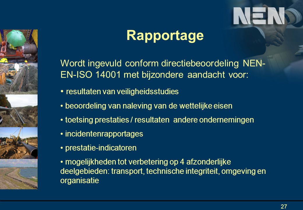 Rapportage Wordt ingevuld conform directiebeoordeling NEN-EN-ISO 14001 met bijzondere aandacht voor: