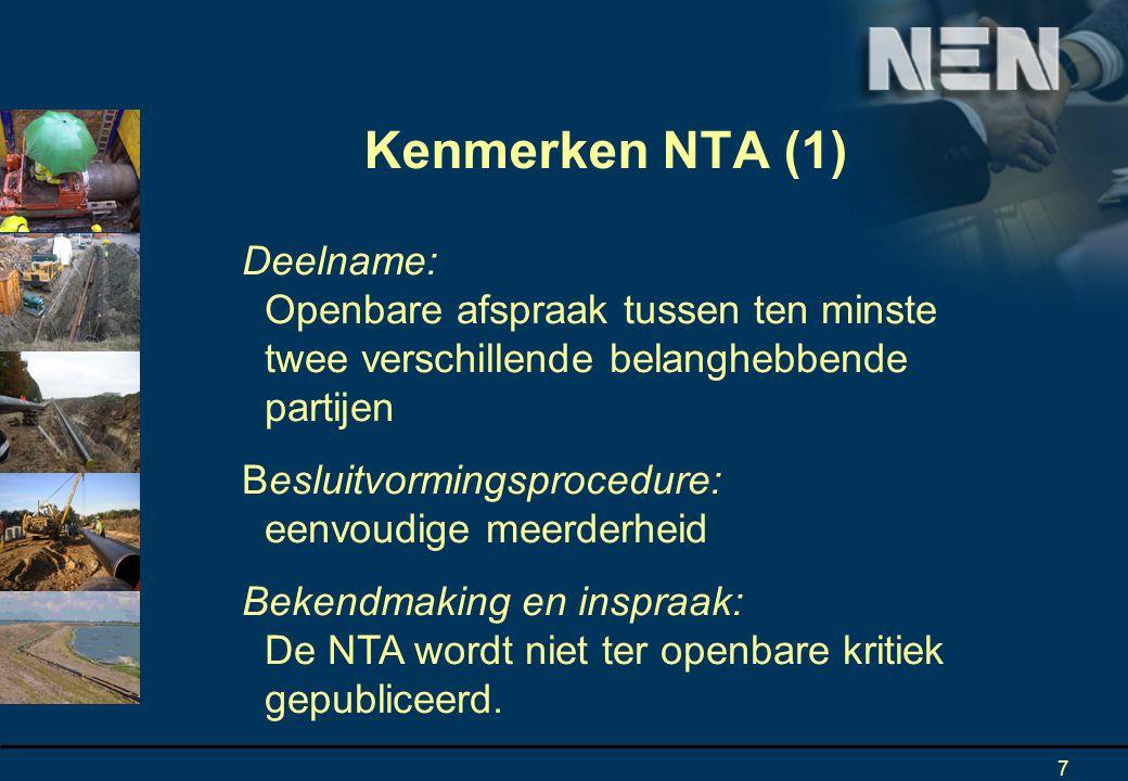 Kenmerken NTA (1) Deelname: Openbare afspraak tussen ten minste twee verschillende belanghebbende partijen.