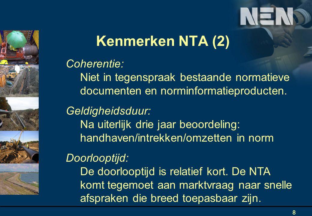 Kenmerken NTA (2) Coherentie: Niet in tegenspraak bestaande normatieve documenten en norminformatieproducten.