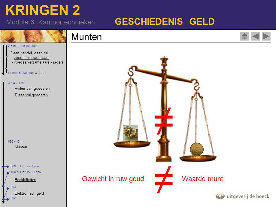≠ ≠ GESCHIEDENIS GELD Munten Gewicht in ruw goud Waarde munt