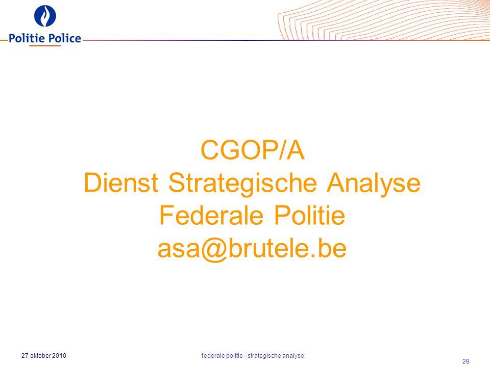 CGOP/A Dienst Strategische Analyse Federale Politie asa@brutele.be