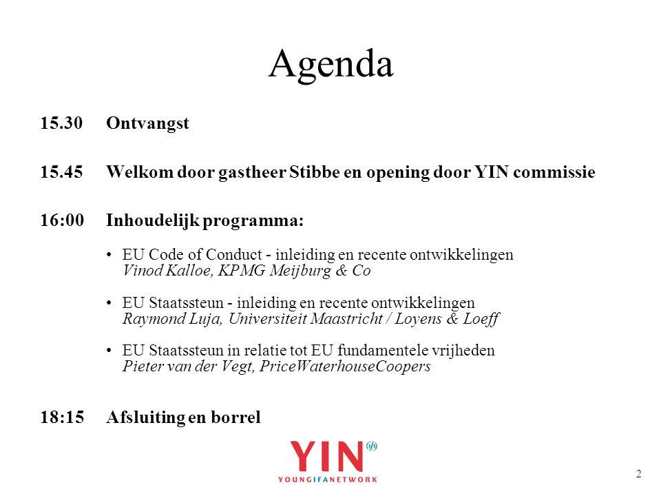 Agenda 15.30 Ontvangst. 15.45 Welkom door gastheer Stibbe en opening door YIN commissie. 16:00 Inhoudelijk programma: