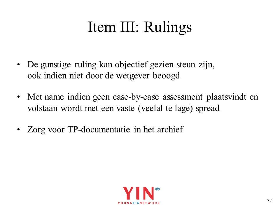 Item III: Rulings De gunstige ruling kan objectief gezien steun zijn, ook indien niet door de wetgever beoogd.
