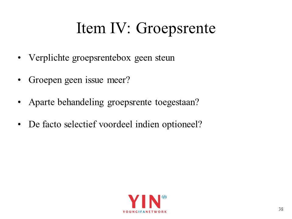 Item IV: Groepsrente Verplichte groepsrentebox geen steun