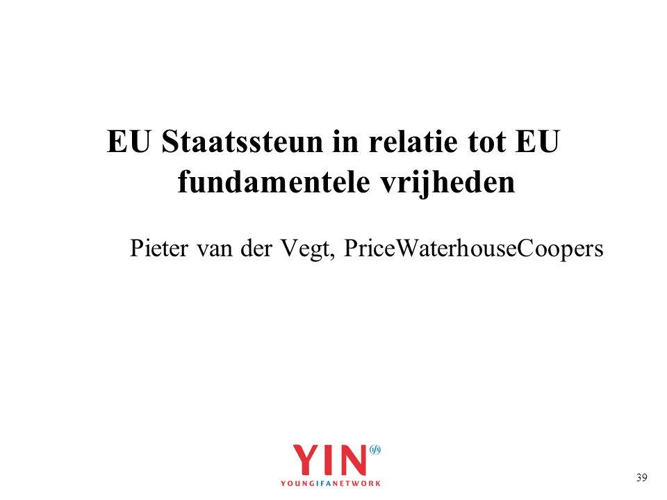 EU Staatssteun in relatie tot EU fundamentele vrijheden