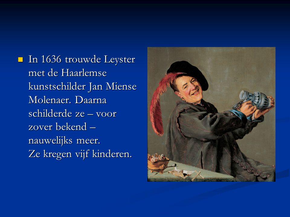 In 1636 trouwde Leyster met de Haarlemse kunstschilder Jan Miense Molenaer.