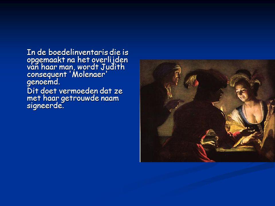 In de boedelinventaris die is opgemaakt na het overlijden van haar man, wordt Judith consequent Molenaer genoemd.