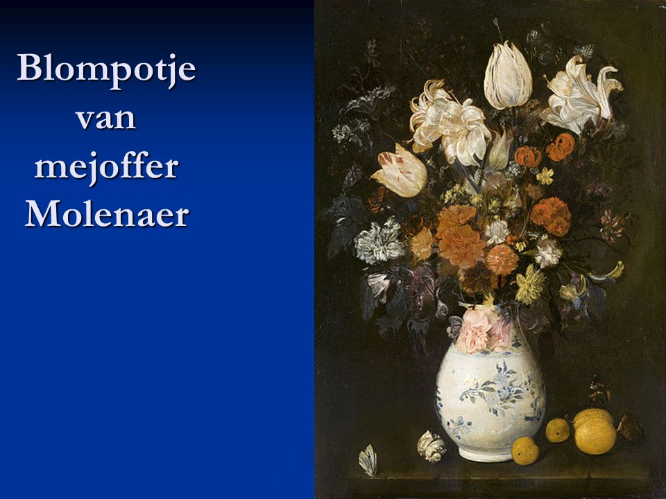Blompotje van mejoffer Molenaer