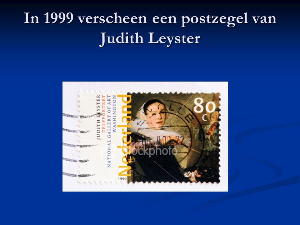 In 1999 verscheen een postzegel van Judith Leyster