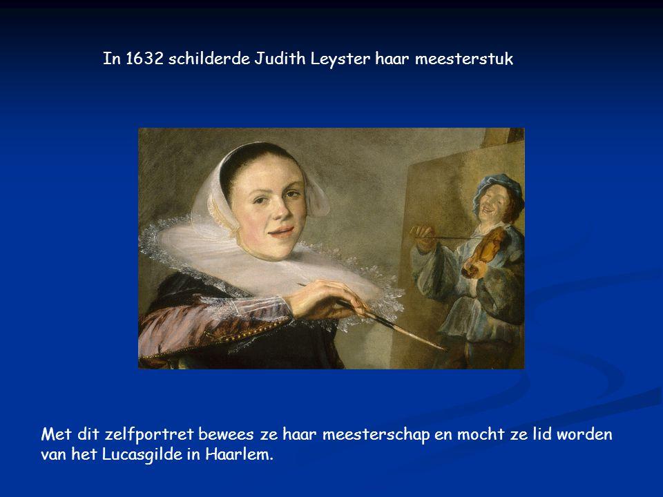 In 1632 schilderde Judith Leyster haar meesterstuk