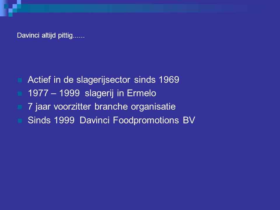 Actief in de slagerijsector sinds 1969 1977 – 1999 slagerij in Ermelo