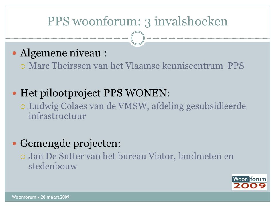 PPS woonforum: 3 invalshoeken
