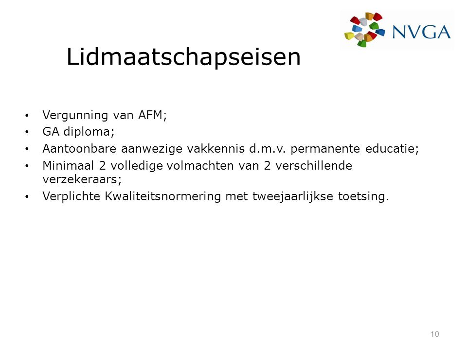 Lidmaatschapseisen Vergunning van AFM; GA diploma;