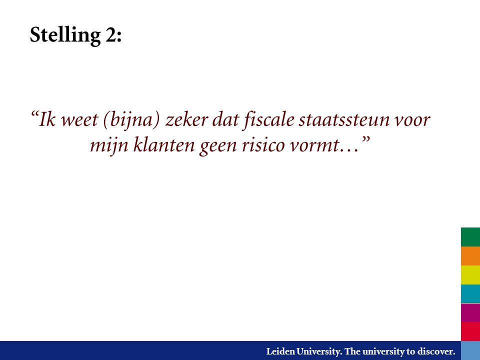 Stelling 2: Stelling 1.