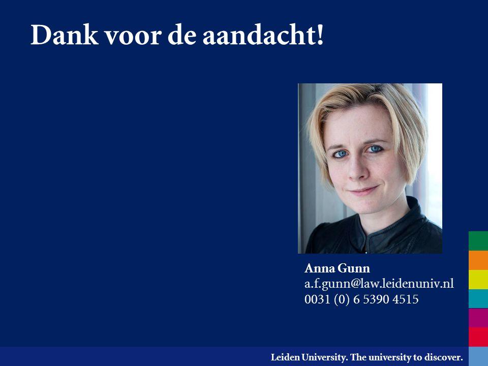 Dank voor de aandacht! Anna Gunn a.f.gunn@law.leidenuniv.nl