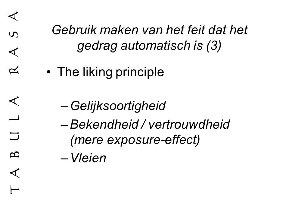 Gebruik maken van het feit dat het gedrag automatisch is (3)
