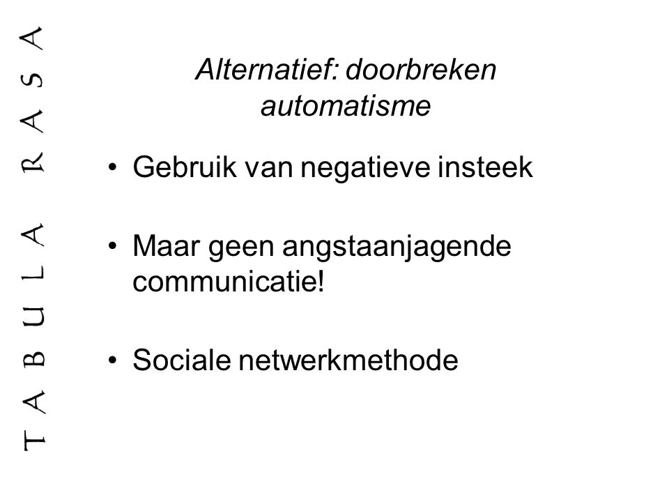 Alternatief: doorbreken automatisme