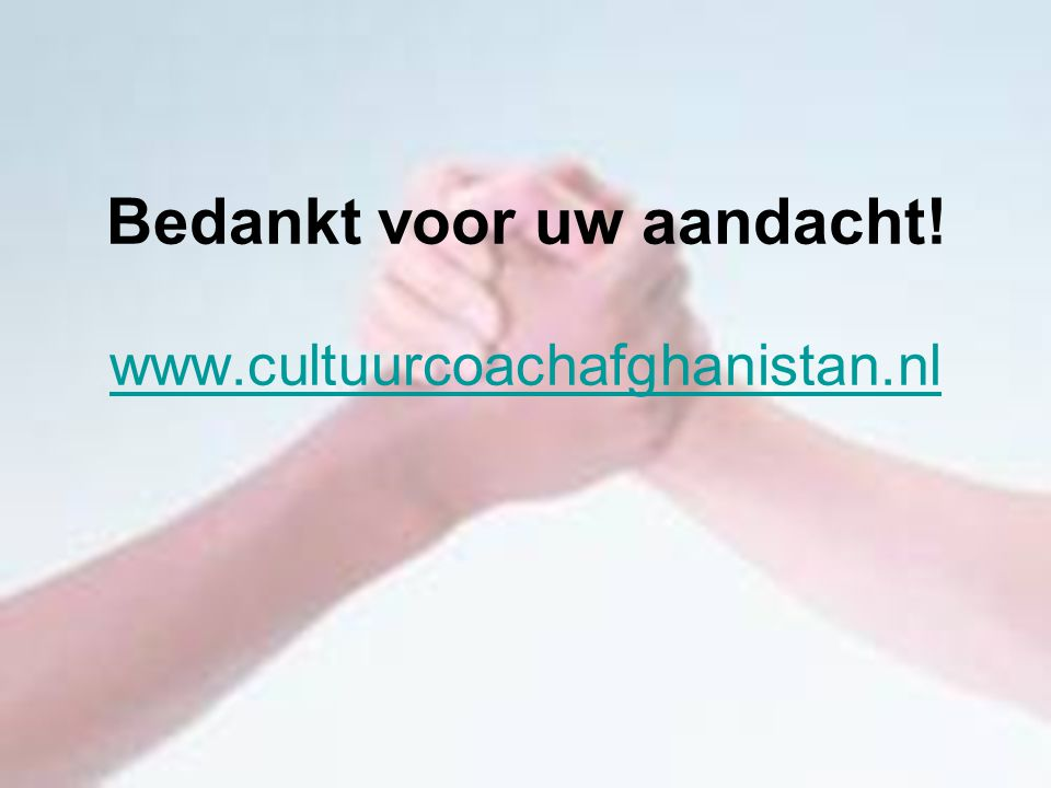Bedankt voor uw aandacht! www.cultuurcoachafghanistan.nl