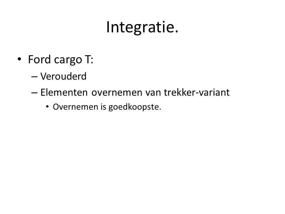 Integratie. Ford cargo T: Verouderd