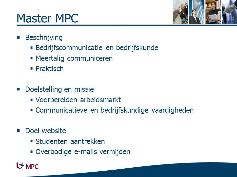 Master MPC (2) Doelgroepen Toekomstige studenten Alumni