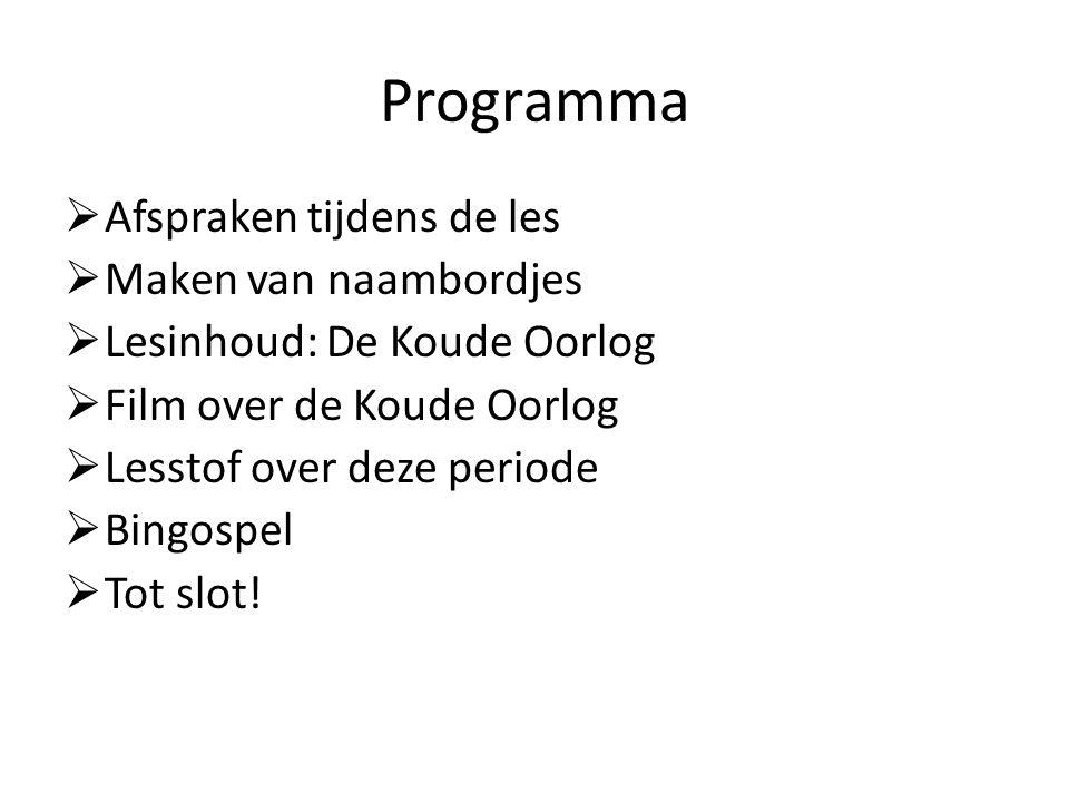 Programma Afspraken tijdens de les Maken van naambordjes