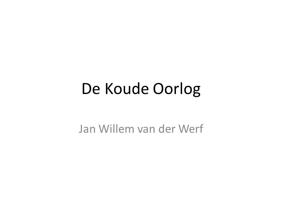 De Koude Oorlog Jan Willem van der Werf