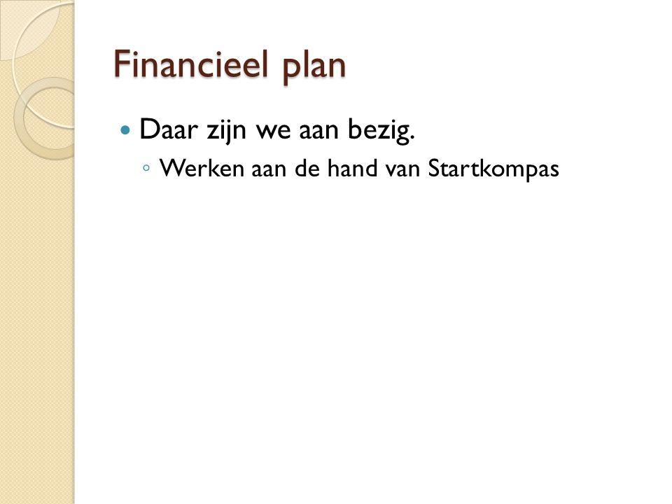 Financieel plan Daar zijn we aan bezig.