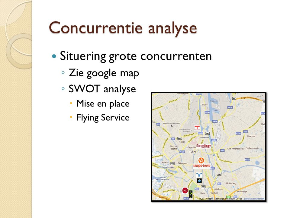 Concurrentie analyse Situering grote concurrenten Zie google map