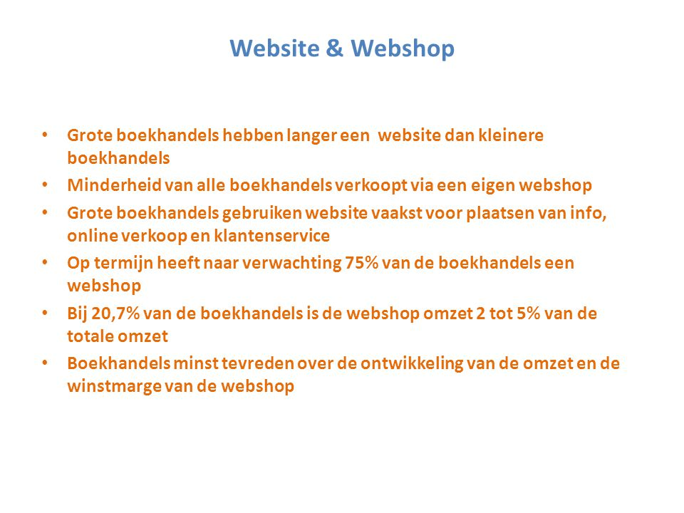 Website & Webshop Grote boekhandels hebben langer een website dan kleinere boekhandels.