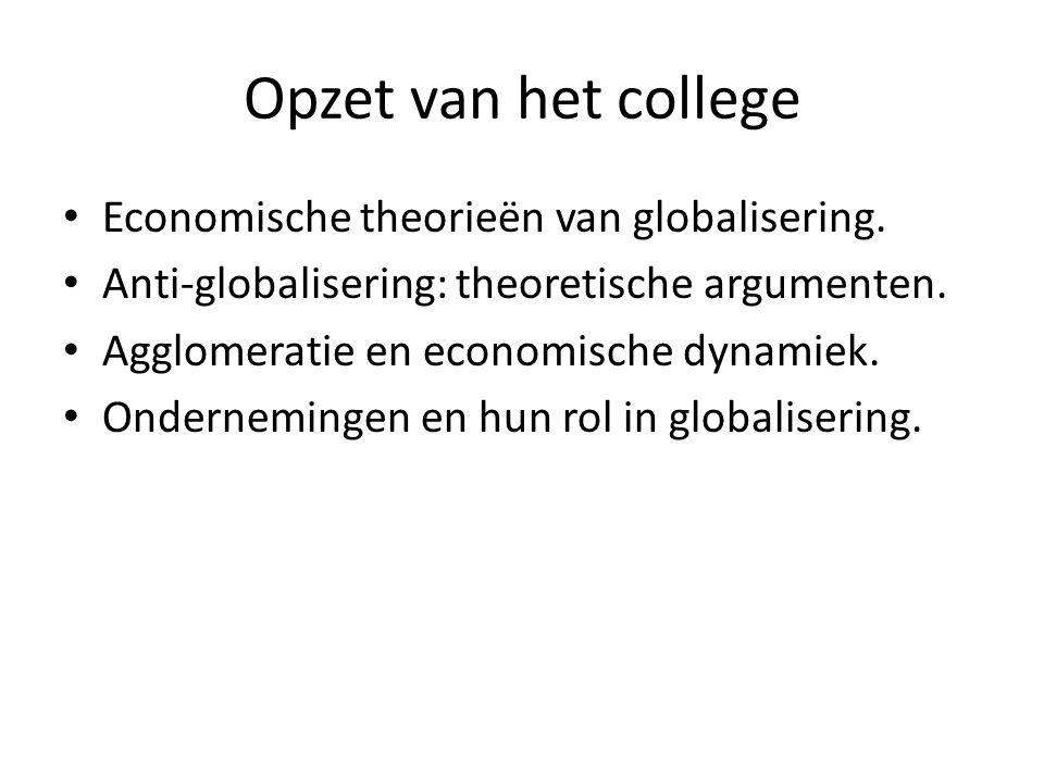 Opzet van het college Economische theorieën van globalisering.